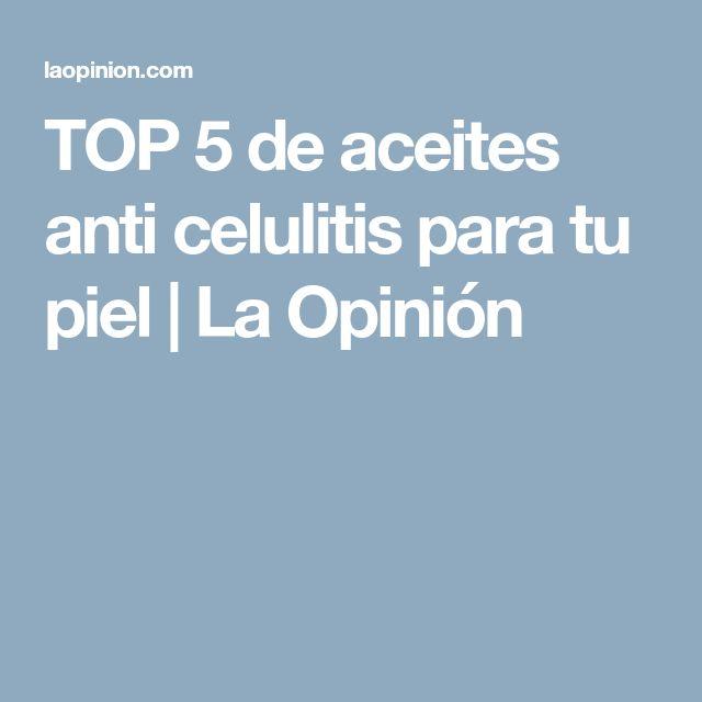TOP 5 de aceites anti celulitis para tu piel | La Opinión
