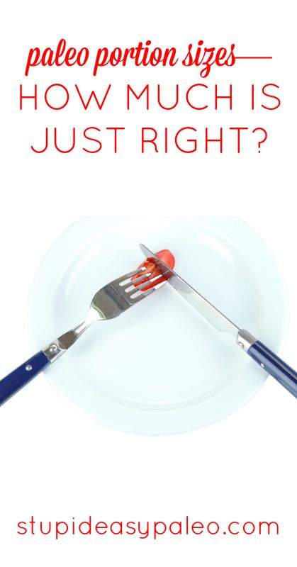 Paleo Portion Sizes—How Much is Just Right? | stupideasypaleo.com #paleo #realfood