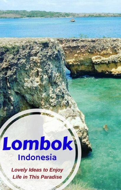 Lombok: Lovely Ideas to Enjoy Life in This Paradise