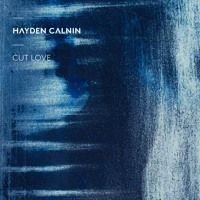 Cut Love by Hayden Calnin on SoundCloud