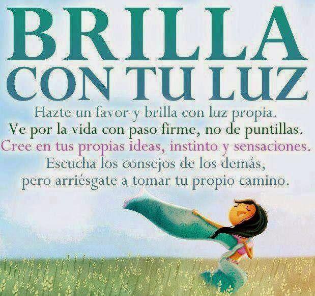 Positive Thoughts By Dorka Reyes: Brilla Con Tu Luz