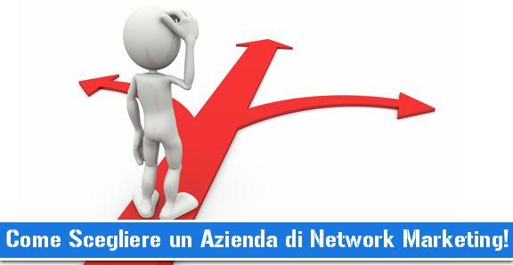 come scegliere un azienda di network marketing?