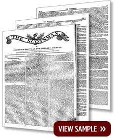 The Scotsman archive provides every issue of the paper from 1817-1950. A whopping 600,000 pages.    The newspaper is printed in Edinburgh. In this archive each paper provides a broad review of Scottish, British and World news, and most importantly for the family tree researcher, notice of births, deaths and marriages, and local Scottish news items.