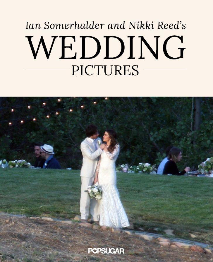 Ian Somerhalder and Nikki Reed's Wedding Photos Are Breathtaking