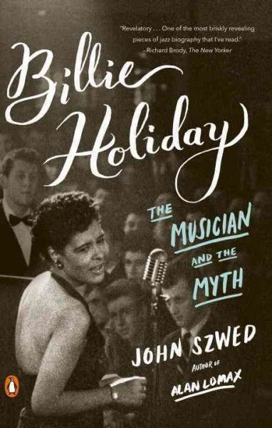 """Revelatory . . . one of the most briskly revealing pieces of jazz biography that I've read."" —Richard Brody,The New Yorker When Billie Holiday first stepped into a recording studio in November 1933,"