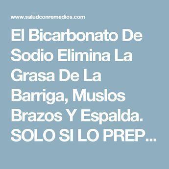 El Bicarbonato De Sodio Elimina La Grasa De La Barriga, Muslos Brazos Y Espalda. SOLO SI LO PREPARAS DE ESTA MANERA.