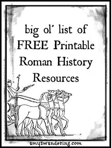 Roman History Printable Resources List at http://amyswandering.com/2013/11/08/roman-history-printable-resources/