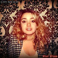 1. City Society - Riot Bloom by City Society on SoundCloud