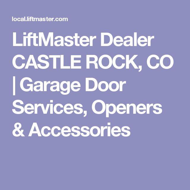 LiftMaster Dealer CASTLE ROCK, CO   Garage Door Services, Openers & Accessories