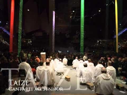 Taize - Cantarei ao Senhor