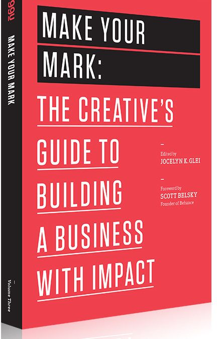 """Book Review: """"Make Your Mark: The Creative's Guide to Building a Business with Impact"""""""