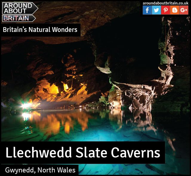 Britain's Natural Wonders:  Llechwedd Slate Caverns   Burrowed deep in Snowdonia's heart, Llechwedd has played an important part in the history of slate mining town Blaenau Ffestiniog, dubbed 'the town that roofed the world', such was its abundance of the grey stuff.