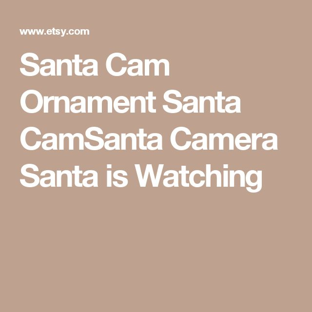 Santa Cam Ornament Santa CamSanta Camera Santa is Watching