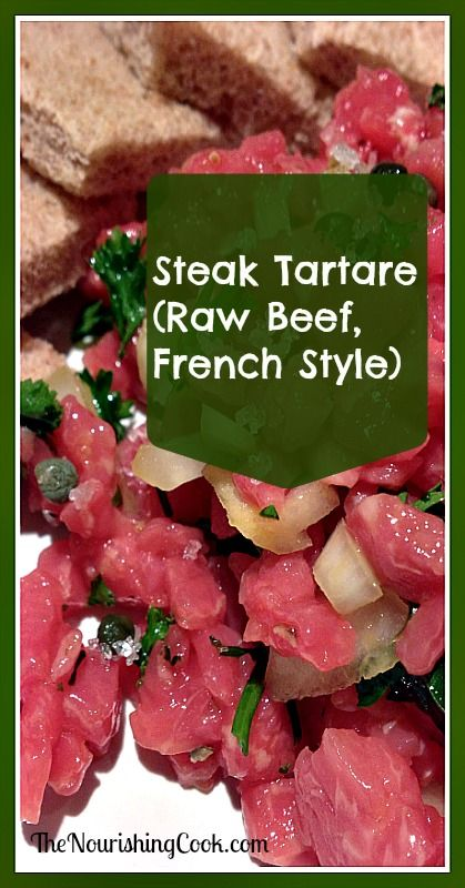 Steak Tartare - Give Raw Grass-fed Beef a Chance! It's amazingly easy ...