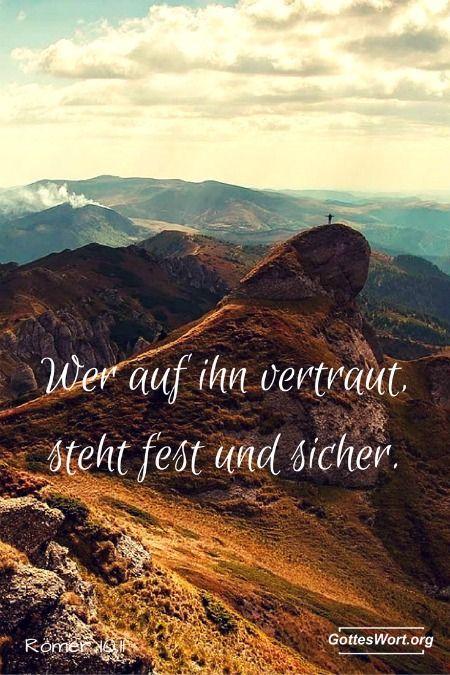 """So heißt es schon in der Heiligen Schrift: """"Wer auf ihn vertraut, steht fest und sicher."""" Römer10,11 http://www.gottes-wort.com/wiedergeburt.html"""