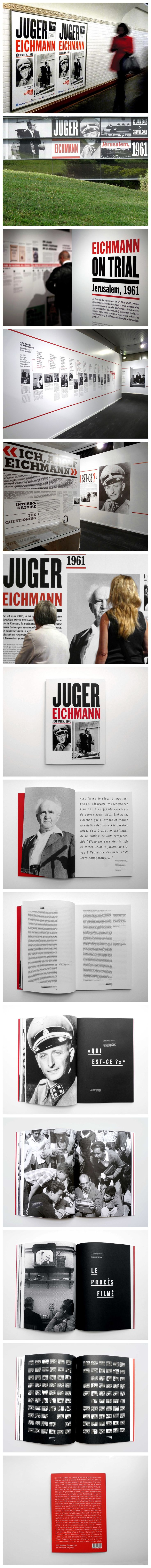 JUGER EICHMANN Book design, signage and poster of the exhibition at the Shoah Memorial, Paris. Graphic adaptation for the Oradour-sur-Glane Memorial. Conceived in collaboration with Doc Levin.  http://helenemarian.com/