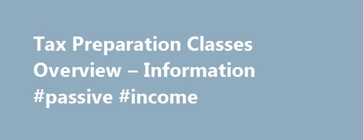 Tax Preparation Classes Overview – Information #passive #income http://income.nef2.com/tax-preparation-classes-overview-information-passive-income/  #free income tax preparation # Income Tax Courses *Offer Details and Disclosures Liberty Tax Offices Send a Friend Referral Program: With paid tax preparation. Valid at participating locations. Referred friends must be new customers and have their taxes prepared at Liberty Tax. Cannot be combined with other offers or used toward past services…