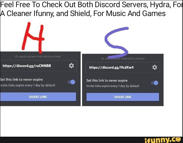 Feel Free To Check Out Both Discord Servers Hydra Fo Cleaner Ifunny And Shield For Music And Games Ifunny Discord Feelings Ifunny