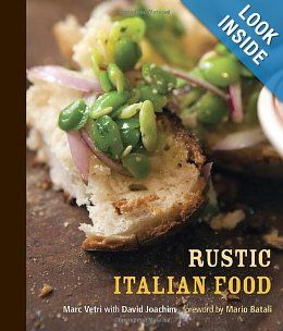 Rustic Italian Food: Marc Vetri, David Joachim, Mario Batali: (from one of my favorite restaurants in #philly