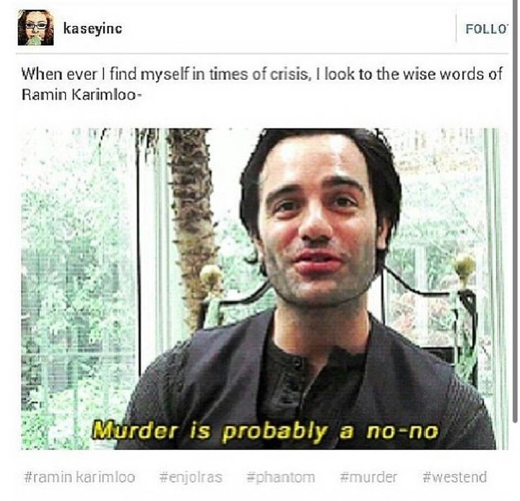 When I find myself in times of trouble, Ramin Karimloo comes to me speaking words of wisdom...