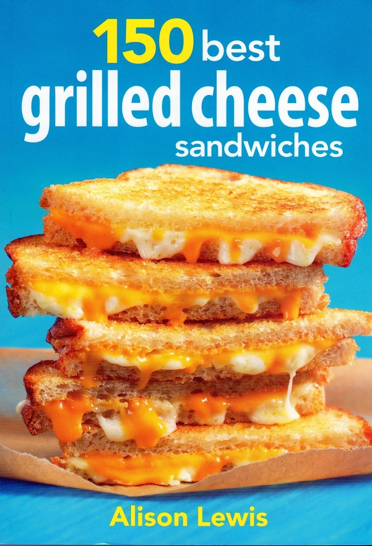 150 Best Grilled Cheese Sandwiches Review ~ Quick Tattletails