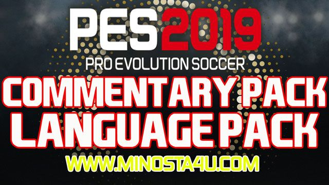 PES 2019 PC - Full Commentary Pack Language Pack AIO Download Links