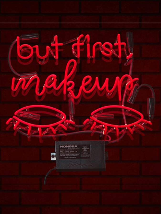 Marmont Hill But First Makeup Neon Sign Ad But First Makeup