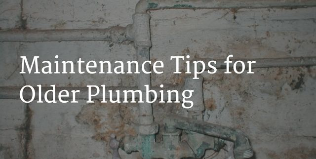 Drain Bros - Plumbing & Drainage Co. - Cape Town.: Maintenance Tips for Older Plumbing.