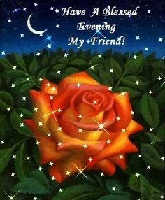 Have A Blessed Evening My Friend....Animated...Gif...| Posted by glitters123.com