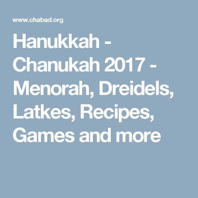 Hanukkah - Chanukah 2017 - Menorah, Dreidels, Latkes, Recipes, Games and more