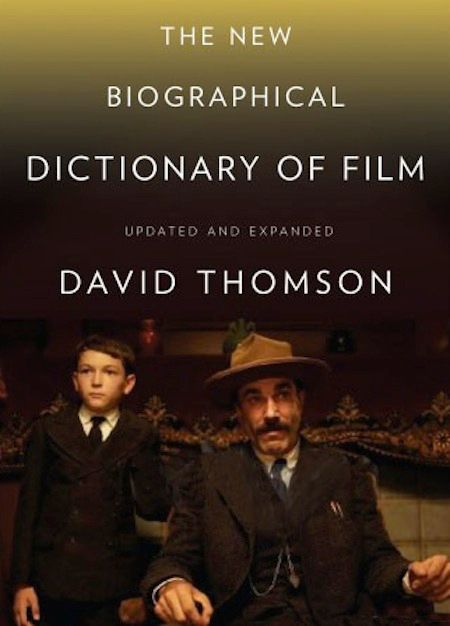 New Biographical Dictionary of Film by David Thomson