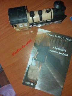 Porția de citit: Legendele șefului de gară - Adrian Petru Stepan - ...