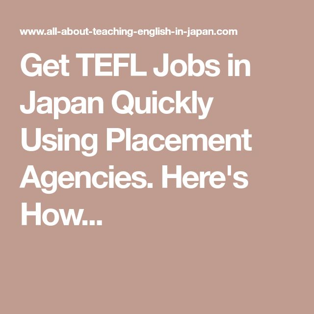 Get TEFL Jobs in Japan Quickly Using Placement Agencies. Here's How...