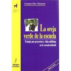La oreja verde de la escuela, de Mª del Carmen Diez Navarro.  En google books: http://books.google.es/books?id=DkiUoi6-nCQC=PA154=es=gbs_toc_r=4#v=onepage=false