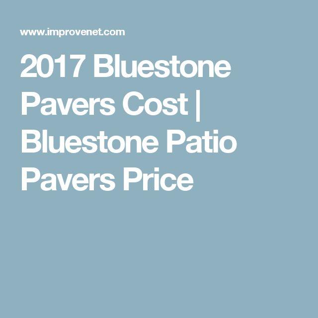 2017 Bluestone Pavers Cost | Bluestone Patio Pavers Price