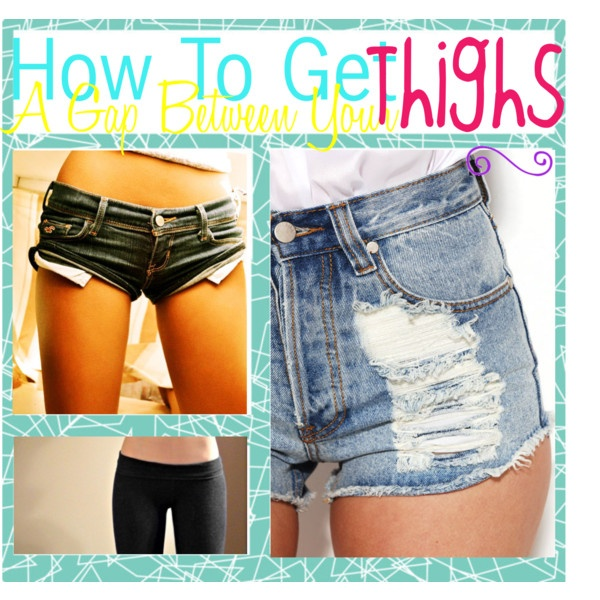 how to get rid of gap between thighs