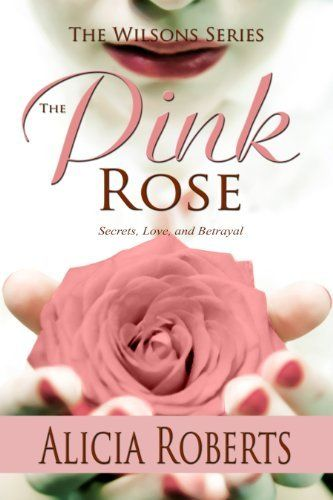 The Pink Rose: Secrets, Love and Betrayal by Alicia Roberts, #free http://www.amazon.com/dp/B00A354CWY/ref=cm_sw_r_pi_dp_oyV3qb0BPAAKX