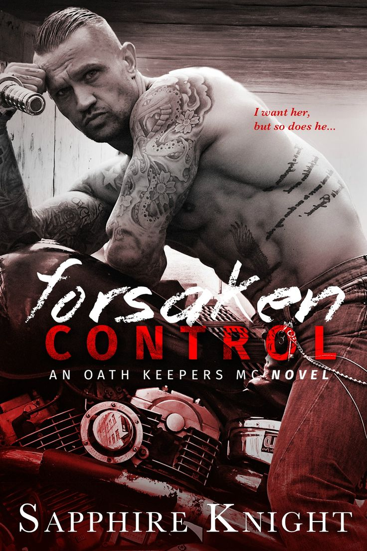Forsaken Control By Sapphire Knight  Oath Keepers Mc, #5  Release Date  October