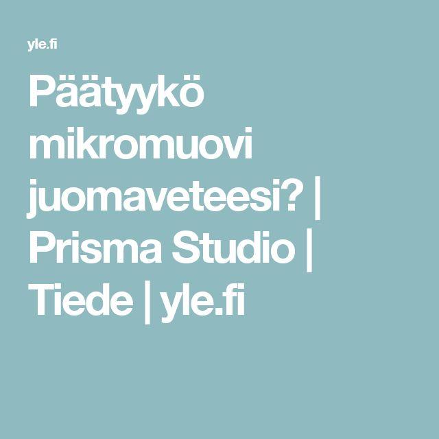 Päätyykö mikromuovi juomaveteesi? | Prisma Studio | Tiede | yle.fi