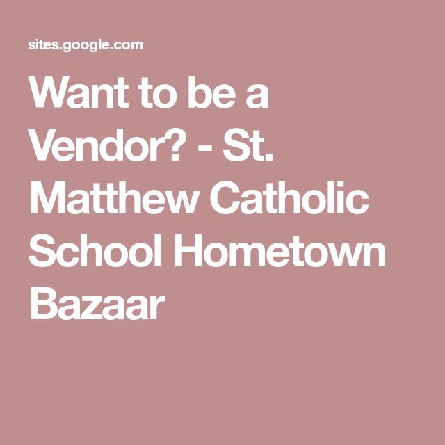 Want to be a Vendor? - St. Matthew Catholic School Hometown Bazaar