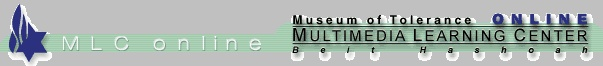 """The Museum of Tolerance Mutimedia Learning Center Online: """"A comprehensive resource on the Holocaust and World War II, with over 3,000 text files, and tens of thousands of photos."""""""