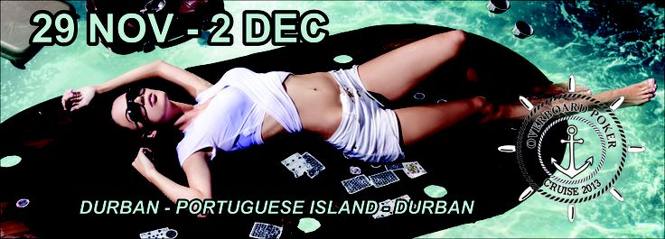 SA's first Poker Cruise. Heading to SA in November 2013. Check out www.overboardpoker.co.za
