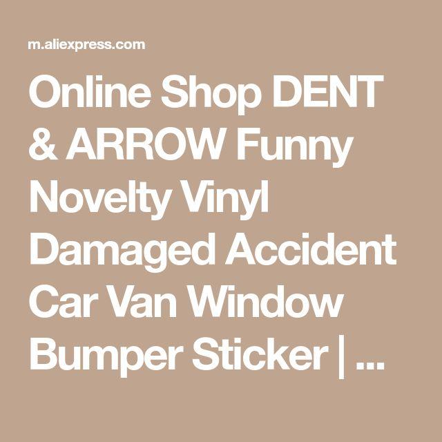 Online Shop DENT & ARROW Funny Novelty Vinyl Damaged Accident Car Van Window Bumper Sticker | Aliexpress Mobile