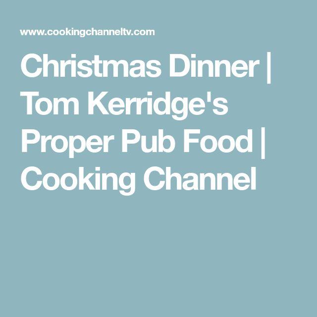 Christmas Dinner | Tom Kerridge's Proper Pub Food | Cooking Channel