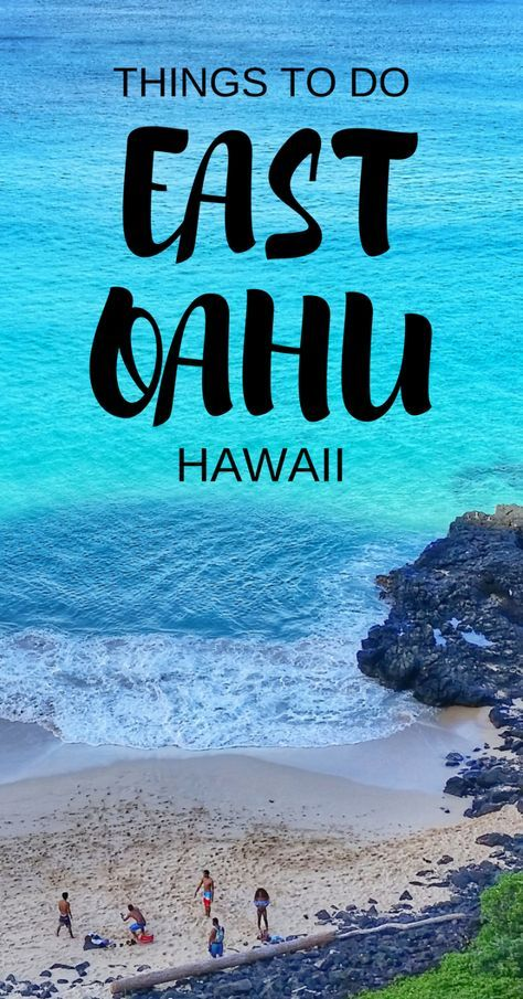 EAST OAHU ACTIVITIES GUIDE Best things to do on east side of Oahu