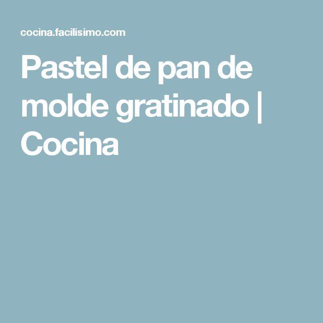 Pastel de pan de molde gratinado | Cocina