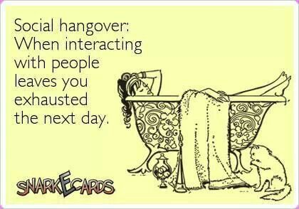 Social hangover I can definitely relate to this!
