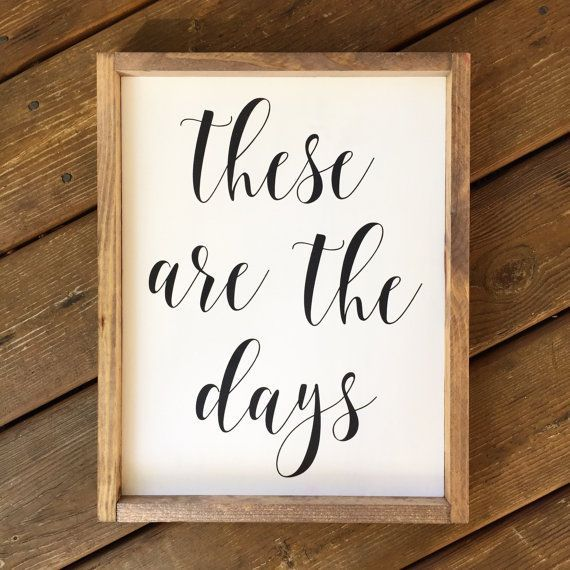 These Are The Days Framed Wood Sign Inspirational Wall Hanging Custom Home Decor Gallery Wall Piece Typography Art Wood Frame Sign Wood Signs Gallery Wall Pieces