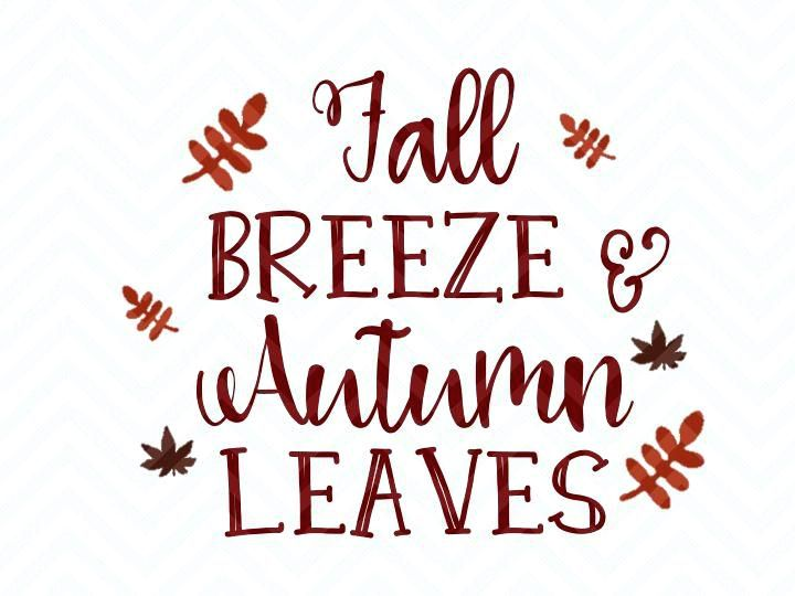 rustic, Fall Breeze and Autumn Leaves Cut File pumpkin JPEG SVG Cricut Sihouette brush cursive lettering quote PNG thanksgiving
