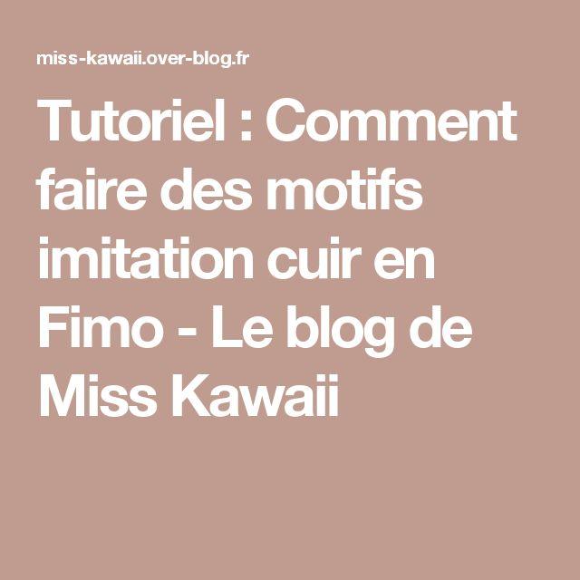 Tutoriel : Comment faire des motifs imitation cuir en Fimo - Le blog de Miss Kawaii